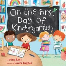 ON THE FIRST DAY OF KINDERGARTEN (Brand New Paperback Version) Tish Rabe