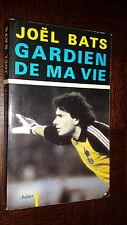 GARDIEN DE MA VIE - Joël Bats 1986 - Football