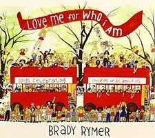Brady Rymer - Love Me for Who I Am [New CD]