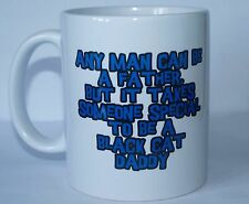 BLACK CAT Printed Mug - ANY MAN CAN BE A FATHER, DADDY - Novelty Gift Present