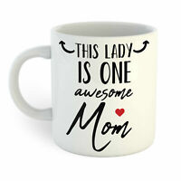 This Lady Is One Awesome Mom Coffee Mug This Gift For Best Mom Ever Funny Cup