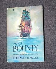 HMS BOUNTY A TRUE ACCOUNT OF THE FAMOUS MUTINY BY ALEXANDER MCKEE 1962