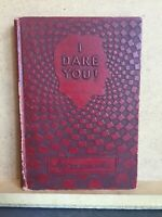 I DARE YOU! William H. Danforth January, 1938 Eighth Edition