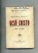 Mons. Geremia Bonomelli # GESÙ CRISTO # SEGUIAMO LA RAGIONE # Madella 1915
