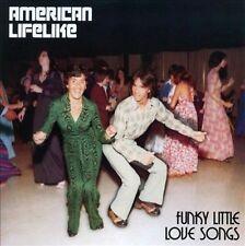 American Lifelike-Funky Little Love Songs  CD NEW