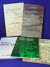LOT OF 5 ANNE FROST POETRY BOOKS GREEN GRASS & YELLOW FLOWERS SIGNED & MORE