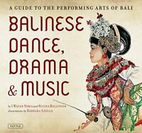 Balinese Dance Drama & Music: A Guide to the Performing Arts of Bali by Dibia…