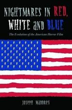 Nightmares in Red, White and Blue: The Evolution of the American Horror Film, Ma