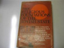 Religious Foundations of the Jewish State: The Concept and Practice of Jewish St