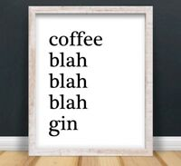 Coffee Blah Gin Print Poster Alcohol Funny Love Unframed Home Kitchen Quote Gift