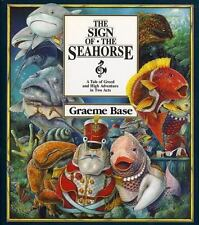 The Sign of the Seahorse : A Tale of Greed and High Adventure in Two Acts by...