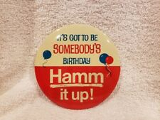 VINTAGE 1960's Hamm's Beer Somebody's Birthday Hamm It Up! 4 Inch Button, COOL!