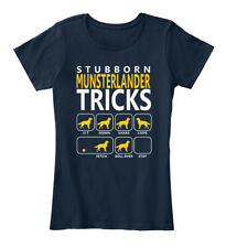 Munsterlander Tricks Stubborn - Sit Down Shake Come Women's Premium Tee T-Shirt
