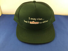Vintage I May Rise But I Refuse To Shine Novelty Cap Hat Adjustable Snap Back