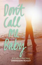 Don't Call Me Baby by Gwendolyn Heasley 2014 YA Mom Blog Humor Proof Paperback