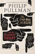 The Good Man Jesus and the Scoundrel Christ by Philip Pullman (Paperback, 2017)