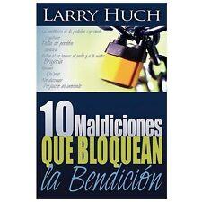 10 Maldiciones Que Bloquean la Bendicion by Larry Huch (2007, Paperback)