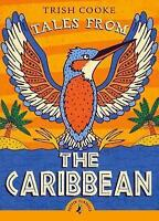 Tales from the Caribbean (Puffin Classics) by Cooke, Trish, NEW Book, FREE & Fas