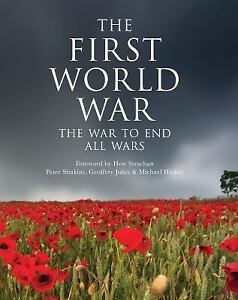 General Military: The First World War : The War to End All Wars by Michael...