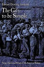 Gift to Be Simple by Edward D. Andrews (1962, Paperback)