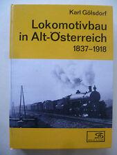 LOKOMOTIVBAU IN ALT-ÖSTERREICH 1837-1918~KARL GÖLSDORF~VERLAG SLEZAK~