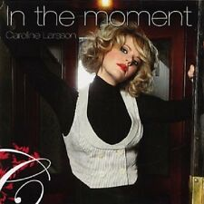 "Caroline Larsson - ""In The Moment"" - 2008"