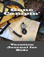 Vacation Journal for Kids : Gone Campin' by Fathers Day Books in All...