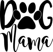 4 inch Dog Mama Pawprint Decal Window Sticker Car Decor Pet Dogs Lover Mom Lady