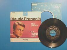 CLAUDE FRANCOIS SP 45T VINYLE ITALIEN DAI PATATA