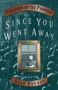 Children of the Promise, Vol. 2: Since You Went Away by Dean Hughes