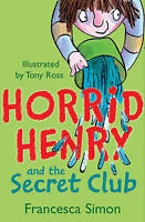 """AS NEW"" Horrid Henry and the Secret Club, Simon, Francesca, Book"