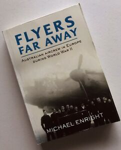 Flyers Far Away by Michael Enright Australian Aircrew In Europe During World War