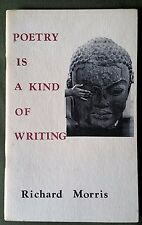 SIGNED, DATED 1977 by Richard MORRIS: Poetry Is A Kind Of Writing, 1975 Berkeley