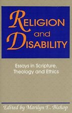 Religion and Disability: Essays in Scripture, Theo