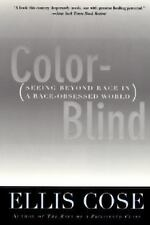 Color-Blind: Seeing Beyond Race in a Race-Obsessed World by Cose, Ellis