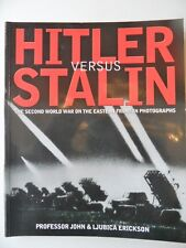 Hitler versus Stalin the Second World War on the Eastern Front in Photographs