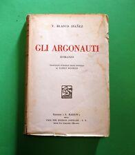Gli Argonauti - V. Blasco Ibanez - Ed. Barion 1934