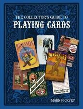 The Collector's Guide to Playing Cards, , Mark Pickvet, Very Good, 2014-03-28,