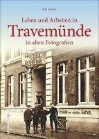 Arbeiten und Leben in Travemünde Stadt Bilder Geschichte Bildband Buch Fotos AK