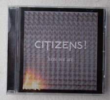 Citizens ! : Here We Are (2012) ~ CD Album ~ Brand New & Sealed