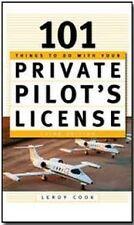 101 Things To Do With Your Private Pilot's License Book NEW