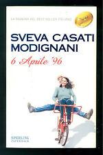 CASATI MODIGNANI SVEVA 6 APRILE '96 SPERLING PAPERBACK 2005 SUPERBESTSELLER