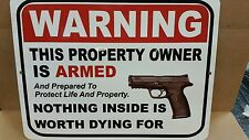 9 x 12 Aluminum Warning Property Owner Armed Metal Gun Sign AR15 .223 556 9mm 45