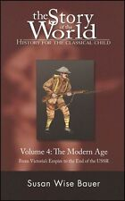 Story of the World Volume 4: The Modern Age (1850-Present) by Susan Wise Bauer