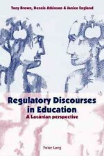 Regulatory Discourses in Education: A Lacanian Perspective by Tony Brown,...