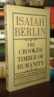 Berlin, Sir Isaiah CROOKED TIMBER OF HUMANITY Chapters in the History of Ideas 1