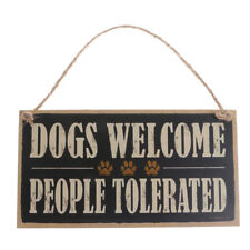 Dogs Welcome People Tolerated Wooden Sign Hanging Plaque