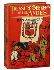 Treasure Seekers of the Andes EDWARD STRATEMAYER ~ First Edition 1907 Hardy 1st