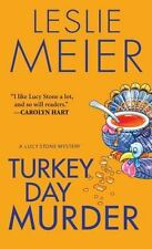 A Lucy Stone Mystery: Turkey Day Murder 7 by Leslie Meier (2008, Paperback)