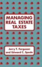 Managing Real Estate Taxes by Edward C. Spede and Jerry T. Ferguson (1986,...